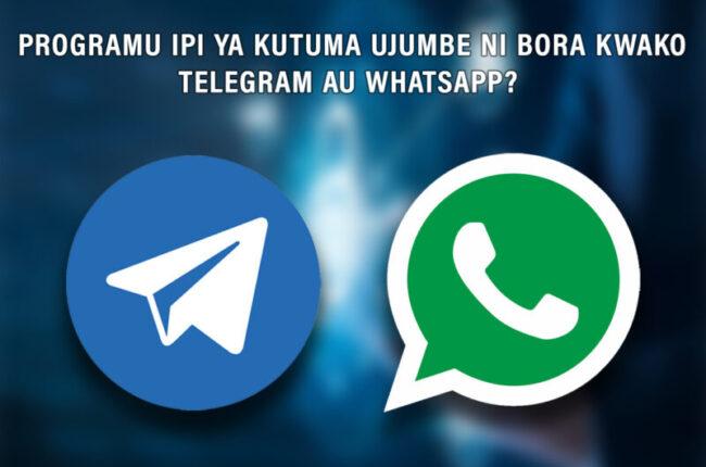 progamu-ipi-ya-kutuma-ujumbe-ni-bora-kwako-whatsapp-au-telegram