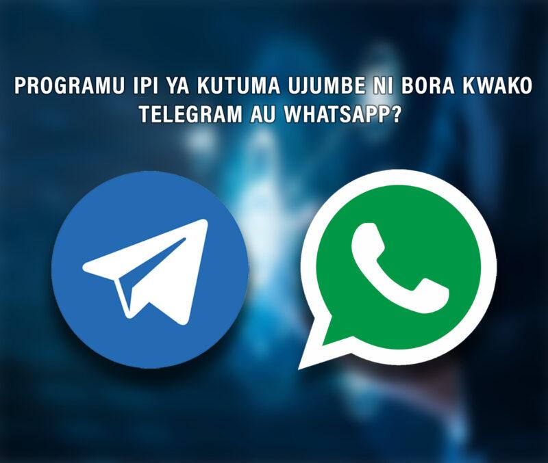 Progamu ipi ya kutuma ujumbe ni bora kwako? Whatsapp au Telegram?